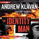The Identity Man: A Novel Audiobook by Andrew Klavan Narrated by Andrew Klavan