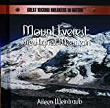 img - for Mount Everest: The Highest Mountain (Great Record Breakers in Nature) book / textbook / text book