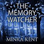 The Memory Watcher | Minka Kent