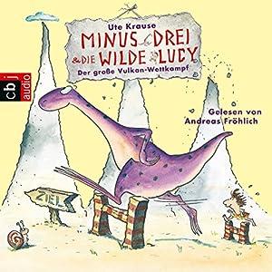 Der große Vulkan-Wettkampf (Minus Drei und die wilde Lucy 1) Hörbuch