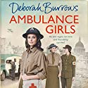 Ambulance Girls Audiobook by Deborah Burrows Narrated by Penelope Freeman