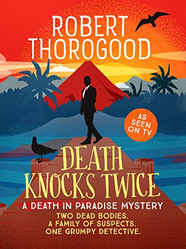 Death Knocks Twice (A Death in Paradise Mystery Book 3) by [Thorogood, Robert]