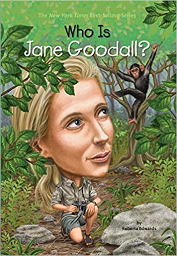 Who Is Jane Goodall? (Who Was?): Roberta Edwards, John O'Brien ...