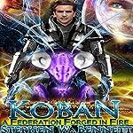 A Federation Forged in Fire: Koban Volume 5 | Stephen W Bennett