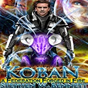 A Federation Forged in Fire: Koban Volume 5 | Stephen W Bennett