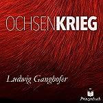 Der Ochsenkrieg | Ludwig Ganghofer