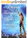 Chogan: Native American Historical Romance (Tuscarora Book 3)