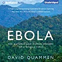 Ebola: The Natural and Human History of a Deadly Hörbuch von David Quammen Gesprochen von: Mel Foster