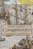 capa de Conquistadores. Como Portugal Forjou o Primeiro Império Global