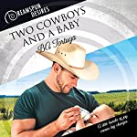 Two Cowboys and a Baby | BA Tortuga