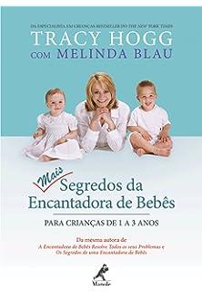 8890e1f32 Mais segredos da encantadora de bebês  Para crianças de 1 a 3 anos
