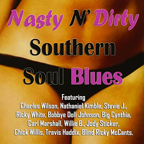 Nasty N' Dirty Southern Soul Blues (Various Artists)