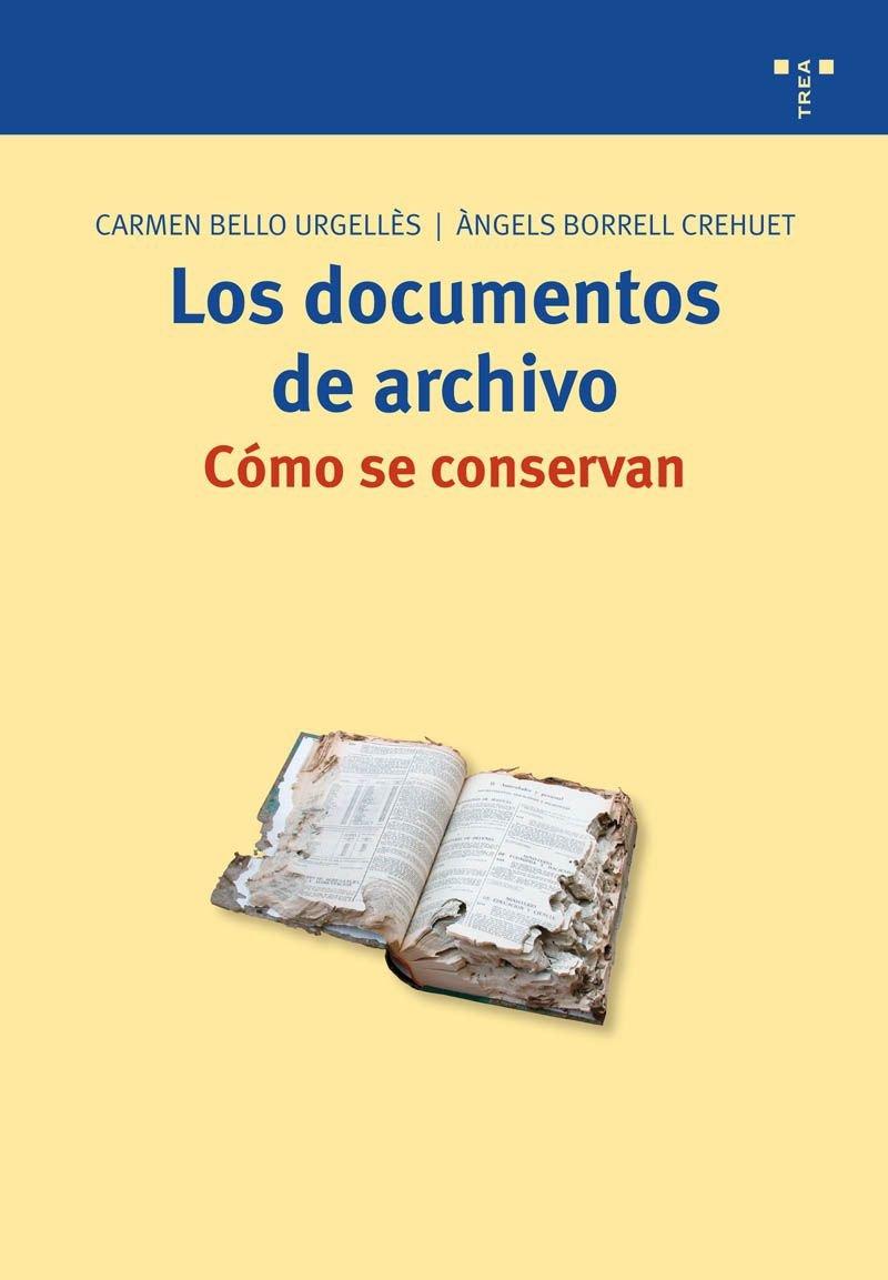 Los documentos de archivo: cómo se conservan (Biblioteconomía y Administración Cultural) Tapa blanda – 1 ago 2008 Carmen Bello Urgelles Àngels Borrell i Crehuet Ediciones Trea S.L.