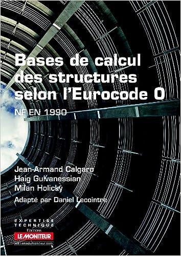 En ligne Bases de calcul des structures selon l'Eurocode 0: NF EN 1990 pdf