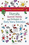 Diversity, Special Needs, and Inclusion in Early Years Education : Perspectives and Practices in Special Education, Dimitriadi, Sophia, 9351500292