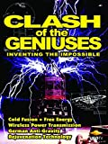 Clash of the Geniuses - Inventing the Impossible
