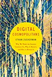 Digital Cosmopolitans, Ethan Zuckerman, 0393350320
