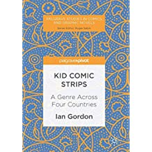 Kid Comic Strips: A Genre Across Four Countries (Palgrave Studies in Comics and Graphic Novels)