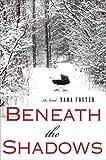 Beneath the Shadows: A Novel