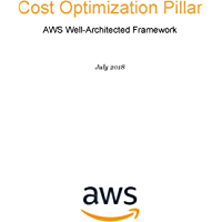 Cost Optimization Pillar: AWS Well-Architected Framework (AWS Whitepaper) (English Edition)