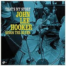 That's My Story: John Lee Hooker Sings the Blues + 2 Bonus Tracks! (Vinyl)