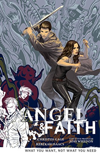 Angel & Faith Volume 5: What You Want, Not What You Need