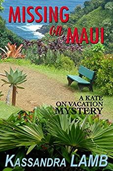 Missing on Maui (A Kate on Vacation Mystery Book 4) by [Lamb, Kassandra]