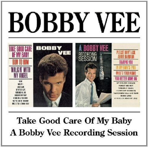 Bobby Vee - Take Good Care of My Baby / A Bobby Vee Recording Session - Zortam Music