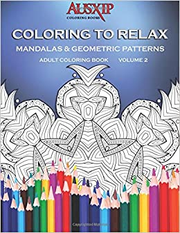 Amazon Coloring To Relax Mandalas Geometric Patterns Adult Books Volume 2 9780994476555 Mary D Brooks Ausxip
