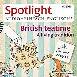Spotlight Audio - British teatime. 6/2016