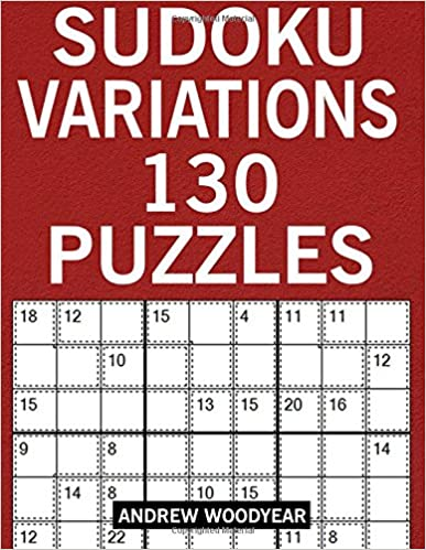 Sudoku Variations: 130 Puzzles (Sudoku Variants Puzzle Books For Adults) (Volume 1)
