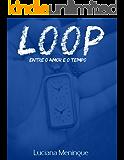 Loop - Entre o Amor e o Tempo