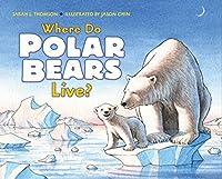 Where Do Polar Bears Live? (Let's