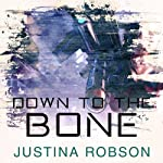 Down to the Bone: Quantum Gravity, Book 5 | Justina Robson