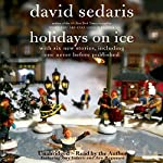 Holidays on Ice: Featuring Six New Stories | David Sedaris