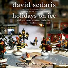 Holidays on Ice: Featuring Six New Stories Audiobook by David Sedaris Narrated by David Sedaris