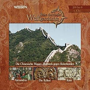 Reise durch die Weltgeschichte, 200 bis 0 v. Chr (WISSEN) Hörbuch