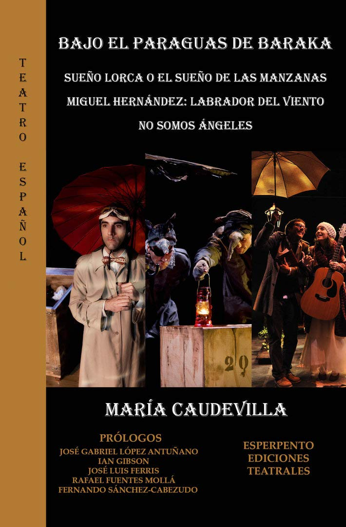 Bajo el paraguas de Baraka/Sueño Lorca o el sueño de las manzanas/Miguel Hernánd TEATRO ESPAÑOL: Amazon.es: MARÍA CAUDEVILLA RODRÍGUEZ: Libros