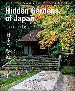 High Quality Hidden Gardens Of Japan 日本の秘庭 | ジョン・ランダー |本 | 通販 | Amazon