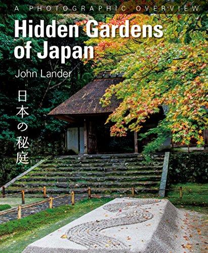 (Hidden Gardens of Japan 日本の秘庭)