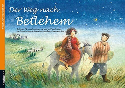 Der Weg nach Betlehem: Ein Poster-Adventskalender zum Vorlesen und Ausschneiden