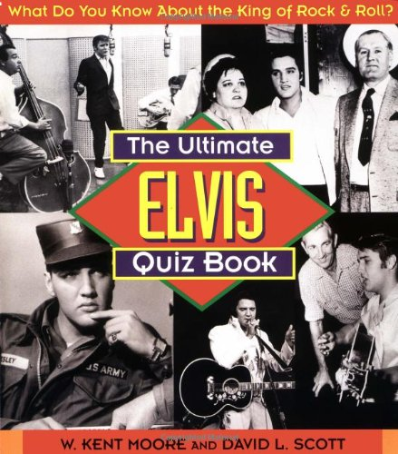 (The Ultimate Elvis Quiz Book: What Do You Know About the King of Rock & Roll?)