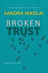 Broken Trust (A Megan Scott/Michael Elliott Mystery) Paperback