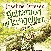 Heltemod og kragelort (Hullerikkerne fra syvstammetræet 1) | Josefine Ottesen