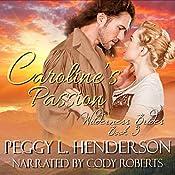 Caroline's Passion: Wilderness Brides, Book 3 | Peggy L. Henderson