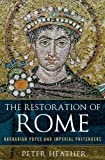 The Restoration of Rome, Peter Heather, 0199368511