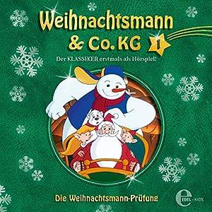 Die Weihnachtsmann-Prüfung (Weihnachtsmann & Co. KG 1) Hörspiel