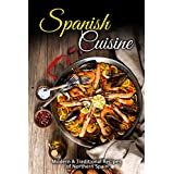 Spanish Cuisine: Modern & Traditional Recipes of Northern Spain