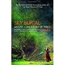 Sky Burial: An Epic Love Story of Tibet by Xinran, Xinran (August 8, 2006) Paperback