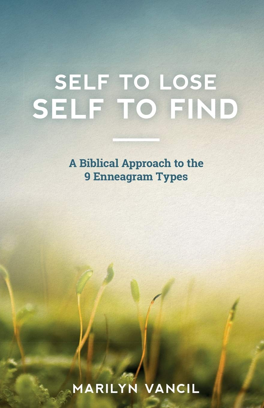 Self to Lose – Self to Find: A Biblical Approach to the 9 Enneagram Types